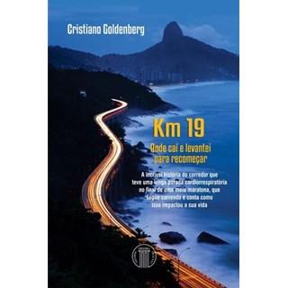 Livro - Km 19 - Onde Caí e Levantei para Recomeçar - Goldenberg