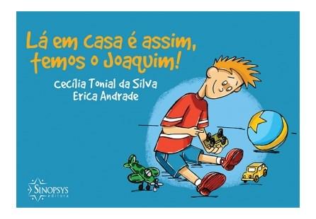 Livro - Lá em Casa é Assim, Temos um Joaquim! - Andrade