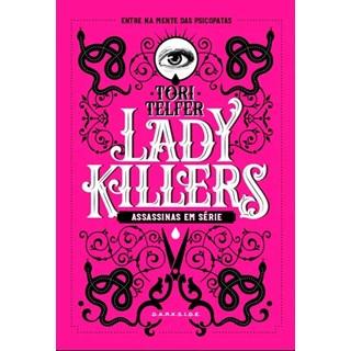 Livro - Lady Killers - Assassinas Em Série - Telfer