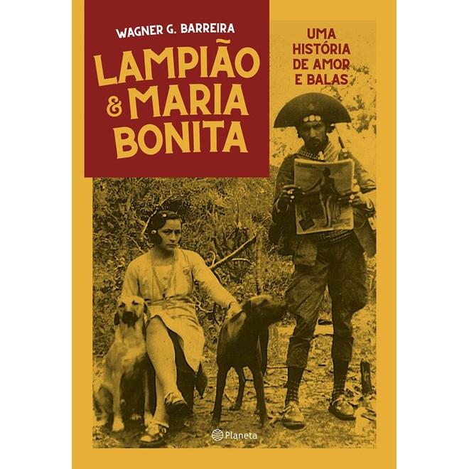 Livro Lampiao E Maria Bonita Uma Historia De Amor E Balas