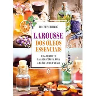 Livro Larousse dos Óleos Essenciais - Folliard - Alaúde