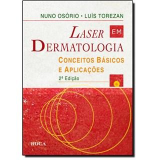 Livro - Laser em Dermatologia - Conceitos Básicos e Aplicações - Torezan BFI