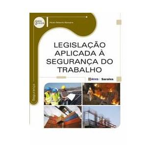 Livro - Legislação Aplicada a Segurança do Trabalho - Barsano