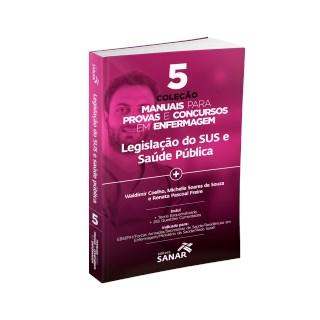 Livro - Legislação do SUS e Saúde Pública - Manuais para Provas e Concursos em Enfermagem - Freire