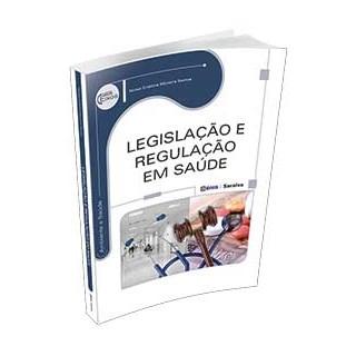 Livro - Legislação e Regulação em Saúde - Série Eixos - Santos