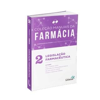 Livro - Legislação Farmacêutica Coleção Manuais da Farmácia Vol 2- Gama
