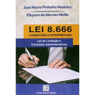 Livro - Lei 8.666 Comentada e Interpretada - Lei de Licitação e Contratos Administrativos - Madeira