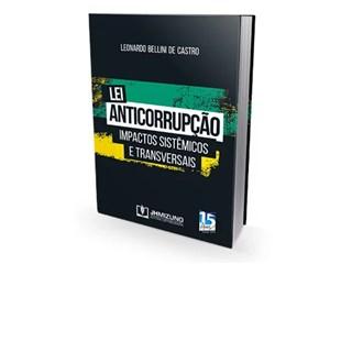 Livro - Lei Anticorrupção: Impactos Sistêmicos e Transversais - Castro