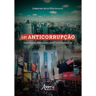 Livro - Lei Anticorrupção: Sanções na Defesa da Livre Concorrência - Petean