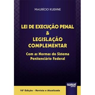 Livro - Lei de Execução Penal & Legislação Complementar - Kuehne - Juruá