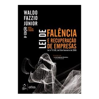 Livro - Lei de Falência e Recuperação de Empresas - Fazzio Júnior