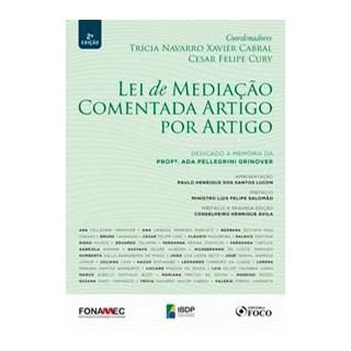 Livro - LEI DE MEDIAÇÃO COMENTADA ARTIGO POR ARTIGO - CABRAL 2º edição