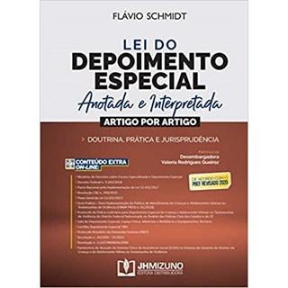 Livro - Lei do Depoimento Especial Anotada e Interpretada - Schmidt - Jh Mizuno