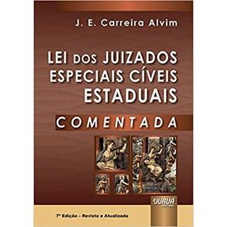 Livro - Lei dos Juizados Especiais Cíveis Estaduais Comentada - Alvim - Juruá