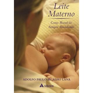 Livro - Leite Materno - Como mantê-lo Sermpre Abundante - Lana