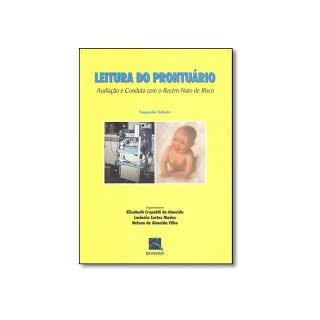 Livro - Leitura do Prontuário Avaliação e Conduta com Recém-nato de Risco - Almeida