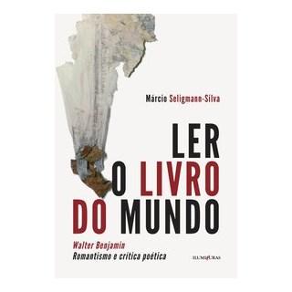 Livro - Ler o livro do mundo - Seligmann-Silva 2º edição