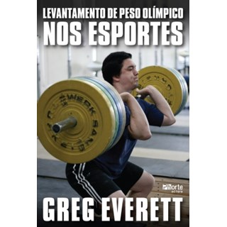 Livro - Levantamento de Peso Olímpico nos esportes - Everett