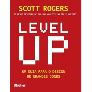Livro - Level Up : Um Guia para o Design de Grandes Jogos - Rogers