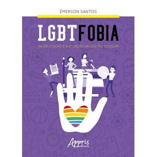 Livro - Lgbtfobia na Educação e a Atuação da Gestão Escolar - Santos