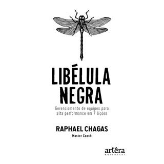 Livro - Libélula Negra: Gerenciamento de Equipes para Alta Performance em 7 Lições - Chagas