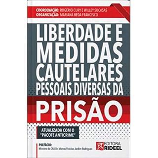 Livro Liberdade e Medidas Cautelares pessoais diversas da Prisão - Cury - Rideel