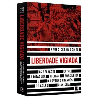 Livro - Liberdade Vigiada - Gomes - Gomes