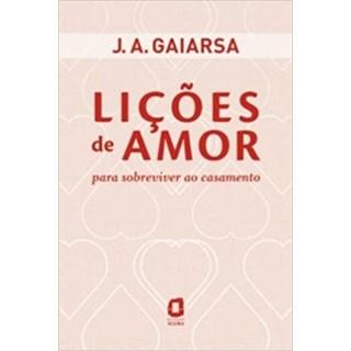 Livro - Lições de Amor - Gaiarsa - Ágora