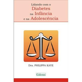 Livro - Lidando com o Diabetes na Infância e na Adolescência - Kaye