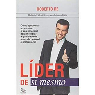 Livro - Líder De Si Mesmo - Roberto Re