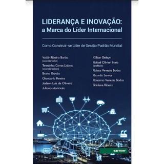 Livro - Liderança e Inovação: A Marca do Líder Internacional Como Construir-se Líder de  Gestão Padrão Mundial - Borba