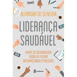 Livro - Liderança Saudável: 2 Edição - Oliveira - Planeta