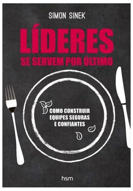 Livro - Lideres se Servem Por Ultimo - Sinek