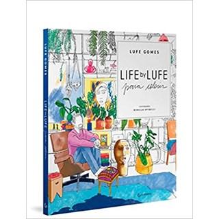 Livro - Life by Lufe Para Colorir - Gomes - Gutenberg