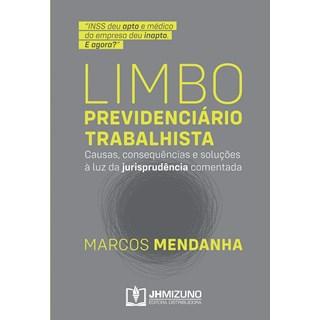 Livro Limbo Previdenciário Trabalhista - Mendanha - Jh Mizuno