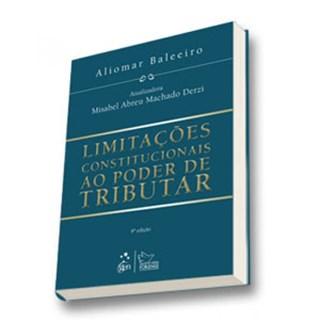 Livro - Limitações Constitucionais ao Poder de Tributar - Baleeiro