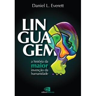 Livro - Linguagem - A História da Maior Invenção da Humanidade - Everett
