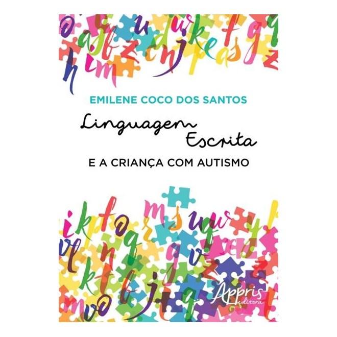 Livro - Linguagem Escrita e a Criança  com  Autismo - Santos