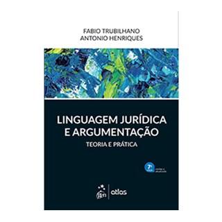 Livro Linguagem Jurídica e Argumentação - Trubilhano - Atlas