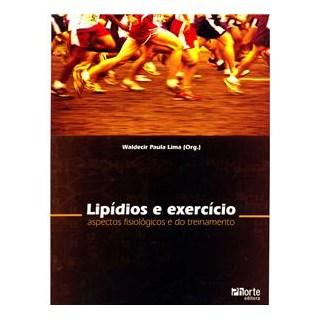 Livro - Lipídios e Exercício - Aspectos Fisiológicos e do Treinamento - Lima