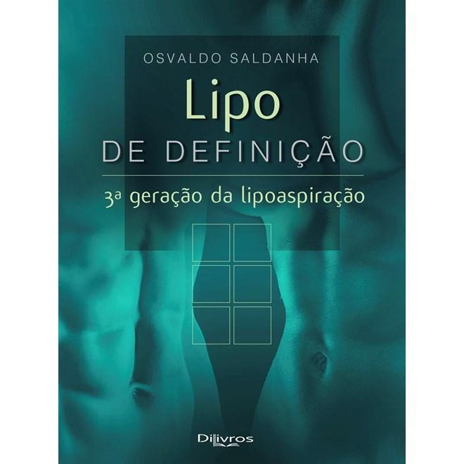 Livro Lipo de Definição 3ª Geração da Lipoaspiração - Saldanha - Dilivros