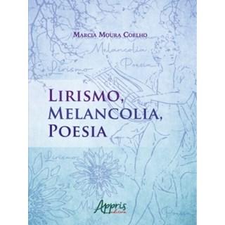 Livro - Lirismo, Melancolia, Poesia - Coelho - Appris