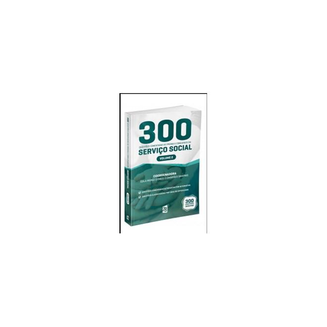 Livro - Livro 300 Questões Comentadas De Provas E Concursos Em Serviço Social  - Vol 2 - Sampaio