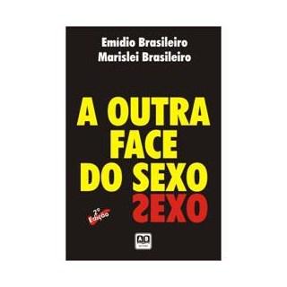 Livro - Livro - A Outra Face do Sexo - Brasileiro