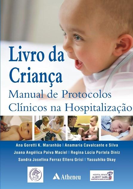 Livro - Livro da Criança - Manual de Protocolos Clínicos na Hospitalização - Maranhão