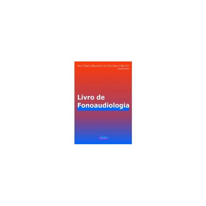 Livro - Livro de Fonoaudiologia - Britto