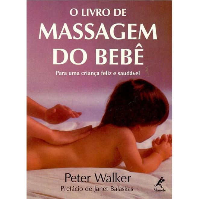 Livro - Livro de Massagem do Bebê Para uma criança feliz e saudável, O - WalkerUL