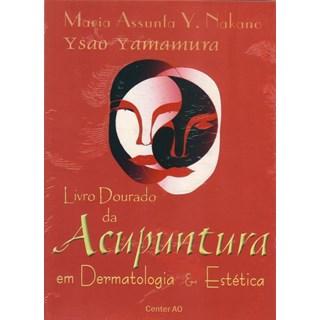 Livro - Livro Dourado de Acupuntura em Dermatologia e Estética - Yamamura