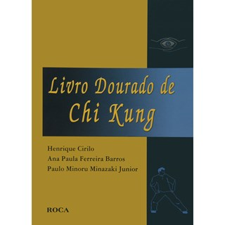 Livro - Livro Dourado de Chi Kung - Cirilo