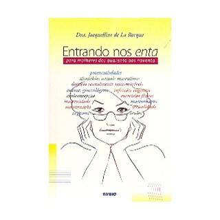 Livro - Livro Entrando nos Enta - Para Mulheres dos Quarenta aos Noventa - La Rocque JF